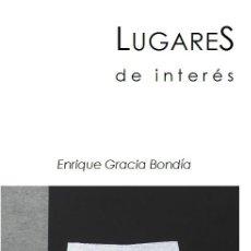 Libros: ENRIQUE GRACIA BONDÍA : LUGARES DE INTERÉS. (STI EDICIONES, COL. DASEIN, 2018). Lote 111335199