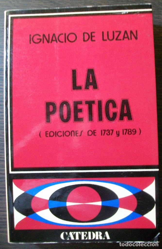 LA POETICA ( EDICIONES DE 1737 Y 1789). IGNACIO DE LUZAN.1974 (Libros Nuevos - Literatura - Poesía)
