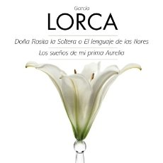 Libros: DOÑA ROSITA LA SOLTERA O EL LENGUAJE DE LAS FLORES ; LOS SUEÑOS DE MI PRIMA AURELIA. Lote 114760647