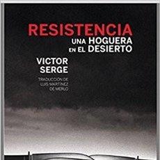 Libros: RESISTENCIA (UNA HOGUERA EN EL DESIERTO). VÍCTOR SERGE. Lote 187442882
