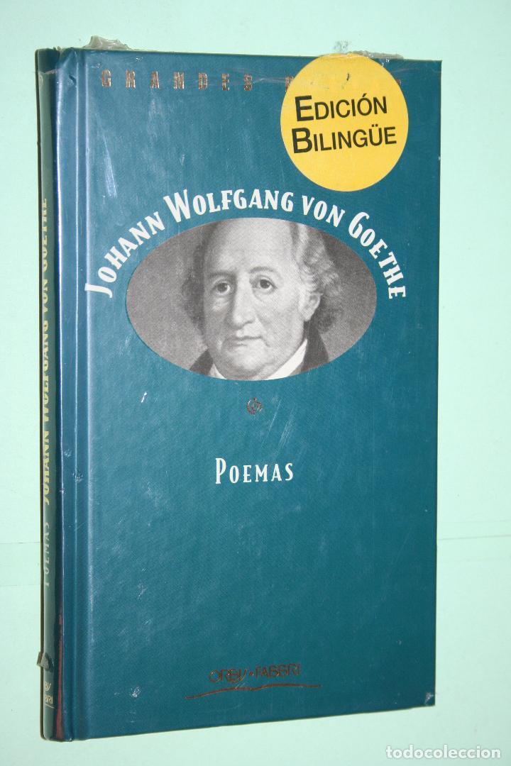 J WOLFANG VON GOETHE *** LIBRO DE POESÍA *** COLECCION GRANDES POETAS (ORBIS - FABBRI) *** PRECINTAD (Libros Nuevos - Literatura - Poesía)