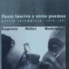 Libros: PASTO LASCIVO Y OTROS POEMAS (POESÍA COMPLETA 1979-1991) BAILE DEL SOL. Lote 70640895