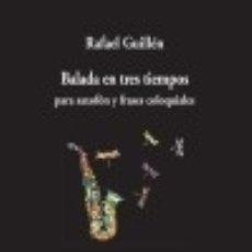 Libros: BALADA EN TRES TIEMPOS. Lote 67830189