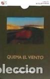 QUEMA EL VIENTO (Libros Nuevos - Literatura - Poesía)