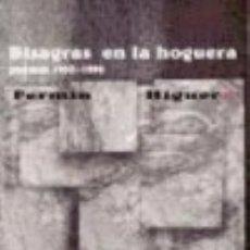 Libros: BISAGRAS EN LA HOGUERA (POEMAS 1980-1999) BAILE DEL SOL. Lote 70640891