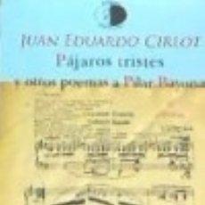books - Pájaros tristes y otros poemas a Pilar Bayona - 126449715