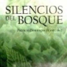 Libros: SILENCIOS DEL BOSQUE. Lote 128603739