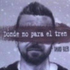 Libros: DONDE NO PARA EL TREN. Lote 128625151