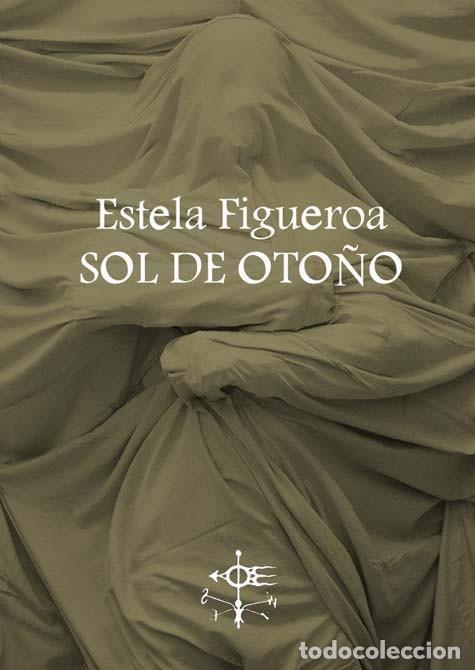 ESTELA FIGUEROA, SOL DE OTOÑO (Libros Nuevos - Literatura - Poesía)