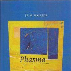 Libros: J.L.M. MALLADA : PHASMA. (NOTAS DE LECTURA: FCO. FERRER LERÍN. RIL EDS, 2018). Lote 133100214