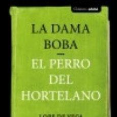 Libros: LA DAMA BOBA Y EL PERRO DEL HORTELANO. Lote 133532353