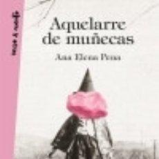 Libros: AQUELARRE DE MUÑECAS. Lote 133606615