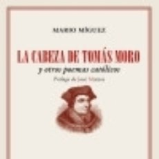 Libros: LA CABEZA DE TOMÁS MORO. Lote 133632721