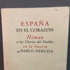 Libros: ESPAÑA EN EL CORAZÓN, PABLO NERUDA Y MANUEL ALTOLAGUIRRE. Lote 133728910