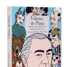 Libros: LUIS ALBERTO DE CUENCA. VIÑETAS DE PLATA. POESÍA GRÁFICA CON ILUSTRACIONES DE LAURA PÉREZ VERNETTI. Lote 134964095
