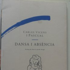 Libros: DANSA I ABSENCIA CARLES VICENS I PASCUAL. Lote 135888706