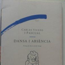 books - DANSA I ABSENCIA CARLES VICENS I PASCUAL - 135888706