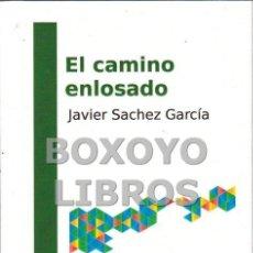 Libros: SÁNCHEZ GARCÍA, JAVIER. EL CAMINO ENLOSADO. Lote 139780613