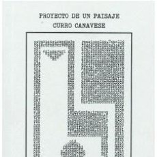 Libros: PROYECTO DE UN PAISAJE - CURRO CANAVESE. Lote 140116258