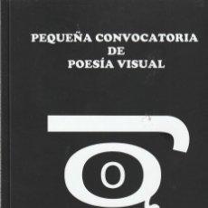 Libros: PEQUEÑA CONVIOCATORIA DE POESÍA VISUAL VVAA. Lote 140117310