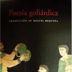 Libros: REQUENA, MIGUEL (ED.). POESÍA GOLIÁRDICA. TRADUCCIÓN MÉTRICA DE... 2003.. Lote 140239718