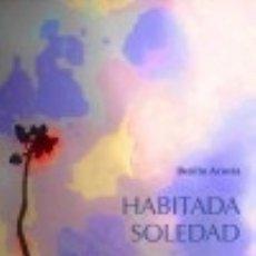 Libros: HABITADA SOLEDAD. Lote 140366742