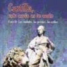 Libros: CASTILLA, ESTE CANTO ES TU CANTO: PARTE II: LAS CIUDADES, LOS PAISAJES, LOS ESTILOS. Lote 140374934