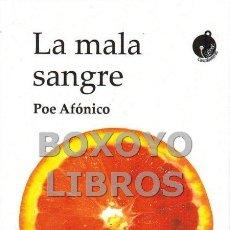 Libros: POE AFÓNICO. LA MALA SANGRE. Lote 139780154