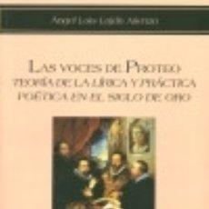 Libros: LAS VOCES DE PROTEO: TEORÍA DE LA LÍRICA Y PRÁCTICA POÉTICA EN EL SIGLO DE ORO. Lote 140384621