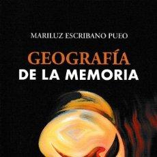Libros: GEOGRAFÍA DE LA MEMORIA (MARILUZ ESCRIBANO) CALAMBUR 2018. Lote 140607798