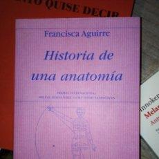Libros: HISTORIA DE UNA ANATOMÍA DE FRANCISCA AGUIRRE. Lote 141486573