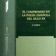 Libros: LECHNER, JAN. EL COMPROMISO EN LA POESÍA ESPAÑOLA DEL SIGLO XX. 2004.. Lote 143986402