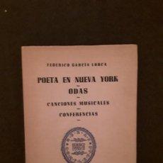 Libros: GARCÍA LORCA, FEDERICO.POETA EN NUEVA YORK. ODAS. CANCIONES MUSICALES. CONFERENCIAS.. Lote 146128762