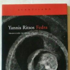 Libros: FEDRA. YANIS RITSOS. EDITORIAL ACANTILADO. 2007. Lote 147019749