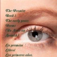 Libros: LA PROMESA LIBRO 1 LOS PRIMEROS AÑOS. POEMAS (EN ESCOCÉS Y ESPAÑOL). Lote 58385954