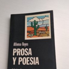 Libros: PROSA Y POESÍA. ALFONSO REYES. Lote 152775385