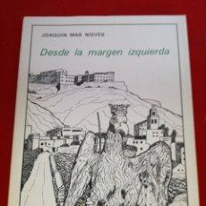 Libros: DESDE LA MARGEN IZQUIERDA JOAQUÍN MÁS NIEVES ORIHUELA. Lote 152793568