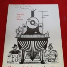 Libros: EL TRENET DE LA MODERNITAT VERSIÓN EN CASTELLANO JOAQUÍN MÁS NIEVES ORIHUELA 1986. Lote 152793905