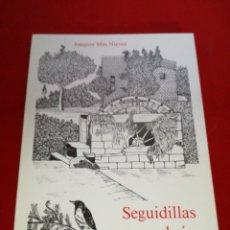 Libros: SEGUIDILLA PARA EL RÍO DE LAS HORAS JOAQUÍN MÁS NIEVES 1988 ORIHUELA. Lote 152795862