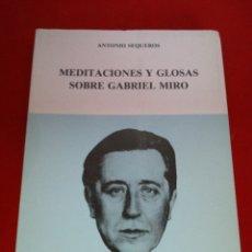 Libros: MEDITACIONES Y GLOSAS SOBRE GABRIEL MIRÓ ANTONIO SEQUEROS 1979 ORIHUELA. Lote 153694334
