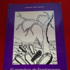 Libros: EL MONSTRUO DE FRANKENSMEIN ERA HUÉRFANO DE PADRE JOAQUÍN MÁS NIEVES 1985 ORIHUELA. Lote 152798289