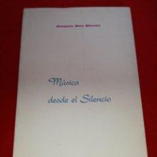 Libros: MÚSICA DESDE EL SILENCIO JOAQUÍN MÁS NIEVES 1974 ORIHUELA. Lote 152798728