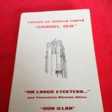 Libros: ORIHUELA PREMIO DE NOVELA CORTA GABRIEL SIJÉ 1977 UN LARGO ETCÉTERA Y DON ILLÁN. Lote 153693138