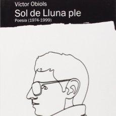 Libros: SOL DE LLUNA PLE (2015) - VÍCTOR OBIOLS - ISBN: 9788415526551. Lote 152705889