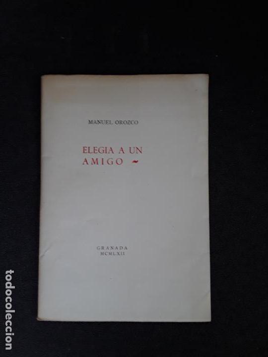 (POESÍA) OROZCO MANUEL. ELEGÍA A UN AMIGO. (Libros Nuevos - Literatura - Poesía)