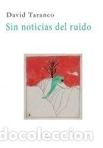 SIN NOTICIAS DEL RUIDO (Libros Nuevos - Literatura - Poesía)