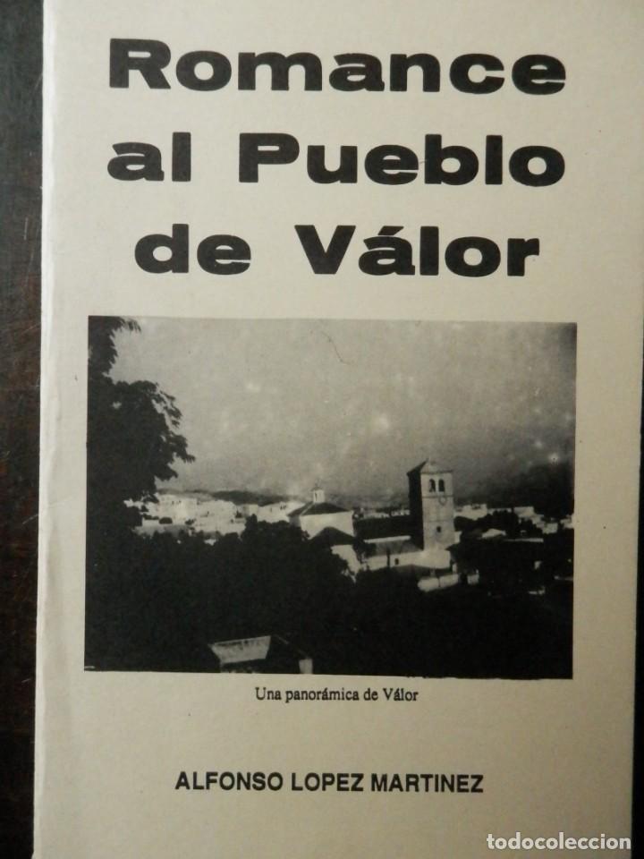 ROMANCE AL PUEBLO DE VALOR. DE ALFONSO LOPEZ MARTINEZ. 1985 (Libros Nuevos - Literatura - Poesía)
