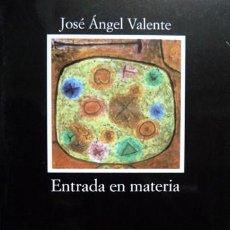 books - VALENTE, José Angel. Entrada en materia. Poemas. 2001. - 164068334