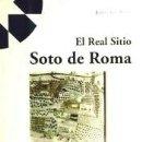 Libros: REAL SITIO SOTO DE ROMA,EL. Lote 164467548