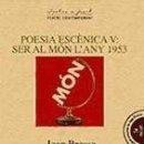 Libros: POESIA ESCENICA V: SER AL MON, L'ANY 1953. Lote 164467990